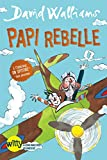 Papi rebelle | Walliams, David (1971-....). Auteur