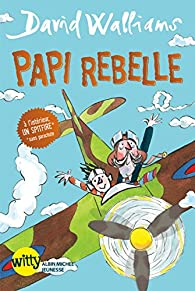 Papi rebelle par David Walliams