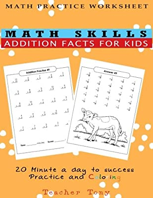 Math skills addition facts for kids: 20 minute a day to success practice and coloring: Volume 2 (Math practice worksheet) from CreateSpace Independent Publishing Platform