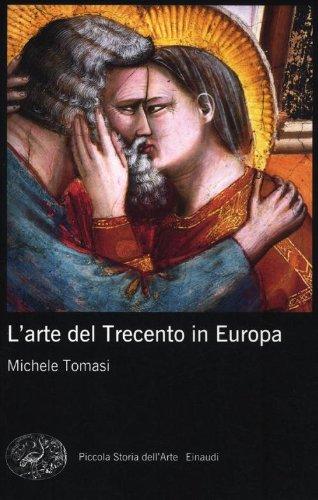 L'arte del Trecento in Europa. Ediz. illustrata
