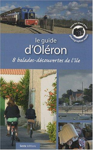 Le guide d'Oléron : 8 balades-découvertes de l'île