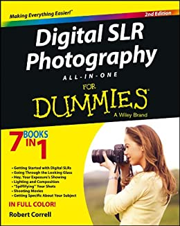 Digital SLR Photography All-in-One For Dummies by [Correll, Robert]