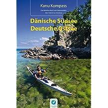 Kanu Kompass Dänische Südsee, Deutsche Ostsee: Das Reisehandbuch zum Kanuwandern. 20 ausführliche Seekajaktouren