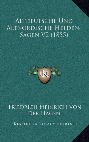 Altdeutsche Und Altnordische Helden-Sagen V2 (1855)