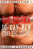 Gay Erotica - 10 Gay Men First Time Stories (Gay Collection)