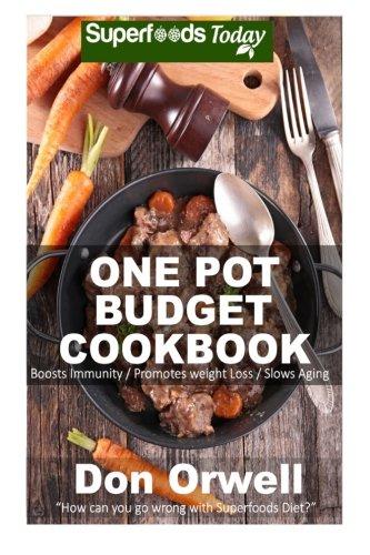 One Pot Budget Cookbook 90 One Pot Meals Dump Dinners Recipes Quick Easy Cooking Recipes Antioxidants