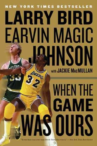 [(When the Game Was Ours )] [Author: Larry Bird] [Oct-2010]