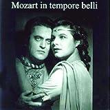 Mozart : Mozart In Tempore Belli. Alsen, Dermota, Böhm, Moralt.