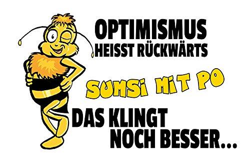 (Schatzmix Optimismus heisst rückwärts Sumsi Mit Po. lustig blechschild Comic Biene)
