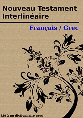 Nouveau Testament Interlinéaire Français / Grec: Avec des définitions pour chaque mot grec par Société d'apprentissage biblique