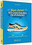 Bien choisir ses chaussures de running - Recherche de la performance et prévention des blessures