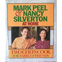 Mark Peel & Nancy Silverton at Home: Two Chefs Cook for Family & Friends