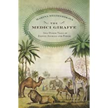 The Medici Giraffe: And Other Tales of Exotic Animals and Power (English Edition)