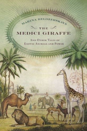 the-medici-giraffe-and-other-tales-of-exotic-animals-and-power-english-edition