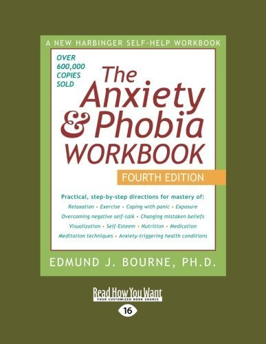 Anxiety & Phobia Workbook (Volume 1 of 2): 4th Edition by Bourne, Edmund J. (2013) Paperback