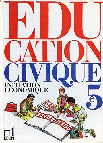 Éducation civique : Initiation économique, 5e par Collectif