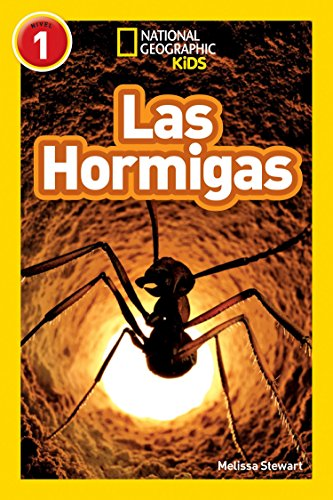 National Geographic Readers: Las Hormigas (L1) (Libros de national geographic para ninos, Nivel 1 / National Geographic Kids Readers, Level 1) por Melissa Stewart