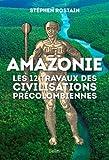 Amazonie : les 12 travaux des civilisations précolombiennes...