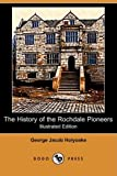 The History of the Rochdale Pioneers (Illustrated Edition) (Dodo Press)