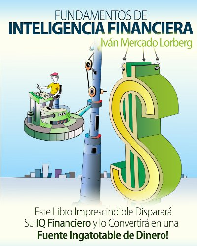 FUNDAMENTOS DE INTELIGENCIA FINANCIERA por IVAN MERCADO