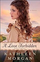 A Love Forbidden, A Novel
