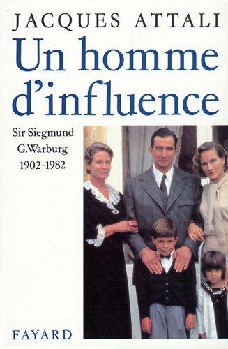 Un homme d'influence : Sir Siegmund G. Warburg (1902-1982) (Divers Histoire) par Jacques Attali