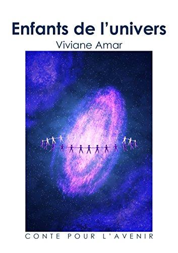 Enfants de l'univers: Conte pour l'avenir