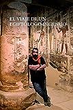 El viaje de un egiptólogo ingenuo (NE)