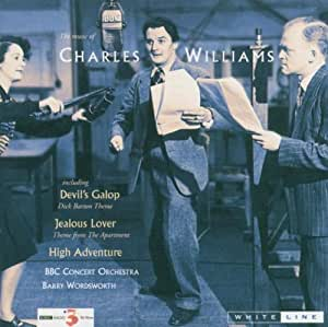 The Music of Charles Williams, including Devil's Galop, Jealous Lover, High Adventure