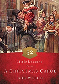52 Little Lessons from a Christmas Carol di [Welch, Bob]