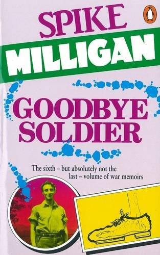 Goodbye Soldier (War Biography) por Spike Milligan