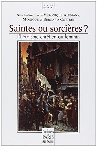 Saintes ou sorcires ? : L'hrosme chrtien au fminin