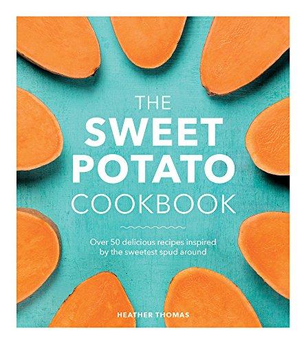 The Sweet Potato Cookbook por Heather Thomas