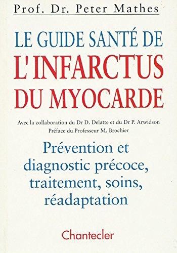 Le guide santé de l'infarctus du myocarde par Peter Mathes, D Delatte, P Arwidson