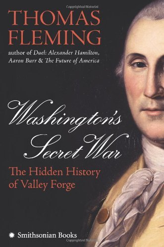 washingtons-secret-war-the-hidden-history-of-valley-forge-by-thomas-fleming-2005-10-25