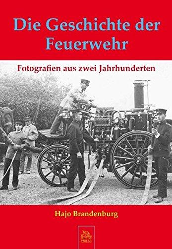 Die Geschichte der Feuerwehr