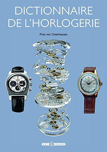 Dictionnaire de l'horlogerie par Fritz Von Osterhausen
