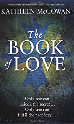 The Book of Love (Magdalene Line Trilogy 2) by Kathleen McGowan (2009-04-06)