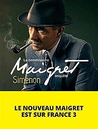 Le Commissaire Maigret enquête par Georges Simenon