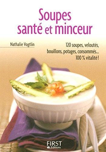 Petit Livre de - Soupes Santé et Minceur (LE PETIT LIVRE) par Nathalie VOGTLIN