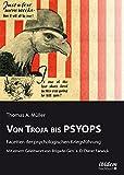 Von Troja bis PSYOPS. Facetten der psychologischen Kriegsführung - Thomas A. Müller