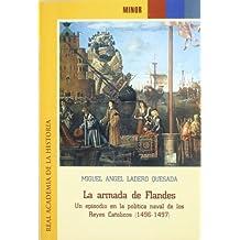La Armada de Flandes. Un episodio en la política naval de los Reyes Católicos (1496-1497) (Minor.)