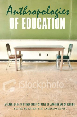 Anthropologies of Education: A Global Guide to Ethnographic Studies of Learning and Schooling (2011-10-30)
