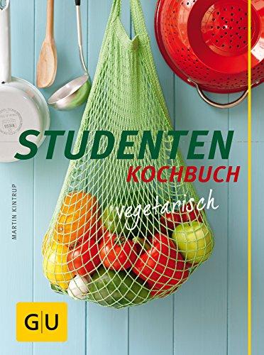 Studenten Kochbuch - vegetarisch (GU Themenkochbuch) GU Themenkochbuch