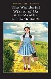 The Wonderful Wizard of Oz & Glinda of Oz (Wordsworth Classics)