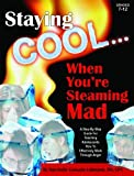 Staying Cool ... When You're Steaming Mad & CD by Raychelle Cassada Lohmann (2011-01-01)