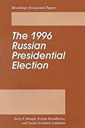 The 1996 Russian Presidential Election (Brookings Occasional Papers) by Jerry F. Hough (1996-05-02)