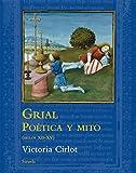Grial Poética Y Mito (Siglos XII-XV) (El Árbol del Paraíso)