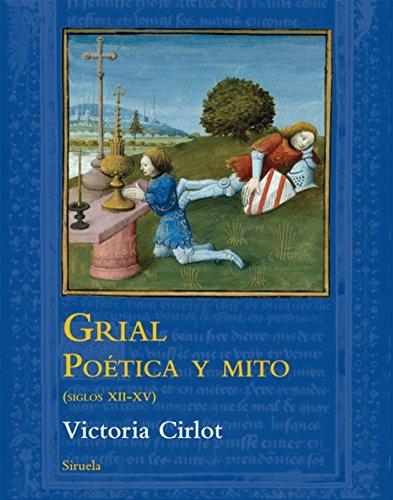 Descargar Libro Grial Poética Y Mito (Siglos XII-XV) (El Árbol del Paraíso) de Victoria Cirlot
