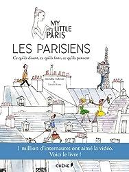 Les Parisiens : ce qu'ils disent, ce qu'ils font, ce qu'ils pensent